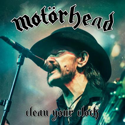 Motorhead - Clean Your Clock (Live In Munich 2015) - Albums